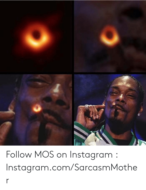 Instagram, Memes, and 🤖: Follow MOS on Instagram : Instagram.com/SarcasmMother