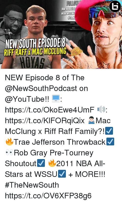 nba all stars: FOLLOW  ROD BRIDGERS  NEW SOUTH EPISODE8  RIFF RAFFX MACIMCCLUNG NEW Episode 8 of The @NewSouthPodcast on @YouTube!!  🖥: https://t.co/OkoEwe4UmF 🔊: https://t.co/KlFORqiQix  🤷🏻♂️Mac McClung x Riff Raff Family?!☑️ 🔥Trae Jefferson Throwback☑️ 👀Rob Gray Pre-Tourney Shoutout☑️ 🔥2011 NBA All-Stars at WSSU☑️  + MORE!!!  #TheNewSouth https://t.co/OV6XFP38g6