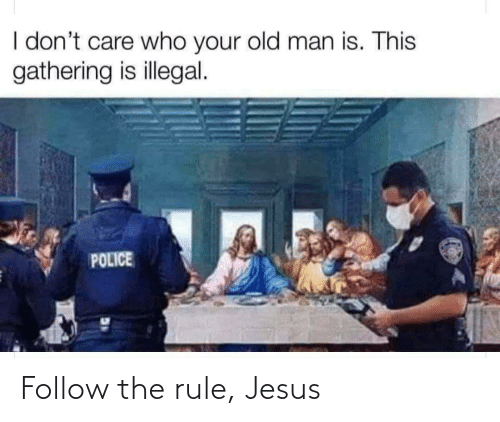 Rule: Follow the rule, Jesus