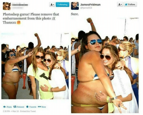 Photoshop, Mar, and Following: Following  JamesFridman  오.  步Follow  Photoshop gurus! Please remove tht Sure.  embarrassment from this photo:  Thanxxxe  บ้า  ← Reply tュRetweet ★ Favorite  More  30 Pu-4 Mar 16 Embed this Twee