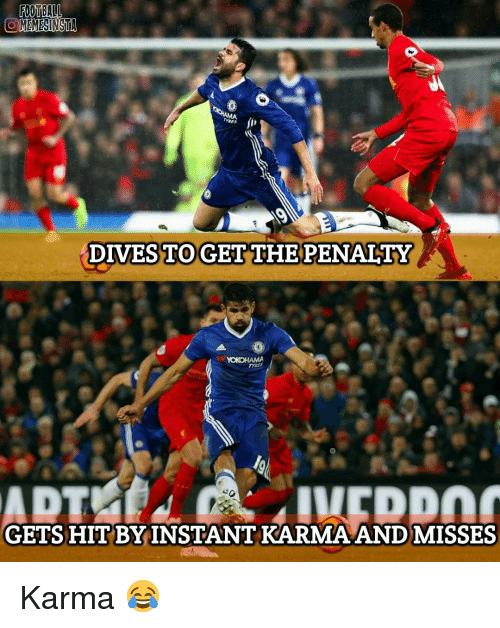 instant karma: FOOTBALI  OEMEMESINSTA  TYRES  DIVESTO GET THE PENALTY  GETS HIT BY INSTANT KARMA AND MISSES Karma 😂