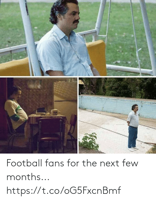 next: Football fans for the next few months... https://t.co/oG5FxcnBmf