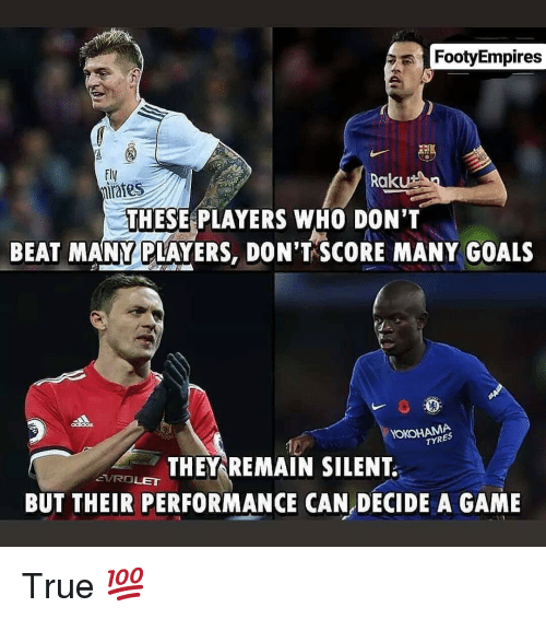 Goals, Memes, and True: FootyEmpires  Fll  mirafes  Raku  THESE PLAYERS WHO DON'T  BEAT MANY PLAYERS, DON'T SCORE MANY GOALS  YOKOHAMA  TYRES  THEY REMAIN SILENT  BUT THEIR PERFORMANCE CAN DECIDE A GAME  VROLE True 💯