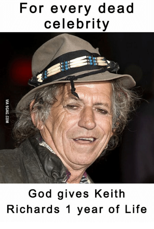 dead celebrities: For every dead  celebrity  God gives Keith  Richards 1 year of Life