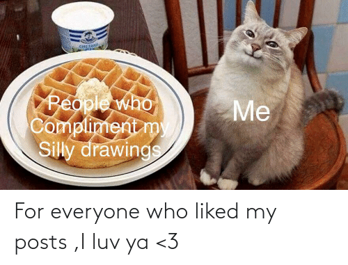 Liked: For everyone who liked my posts ,I luv ya <3