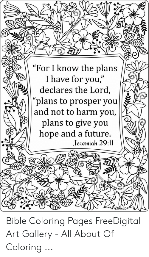 """Bible Coloring: """"For I know the plans  I have for you,""""  declares the Lord,   """"plans to prosper you  and not to harm you,  plans to give you  hope and a future  Jeremiah 29:11  ORicLDP Bible Coloring Pages FreeDigital Art Gallery - All About Of Coloring ..."""