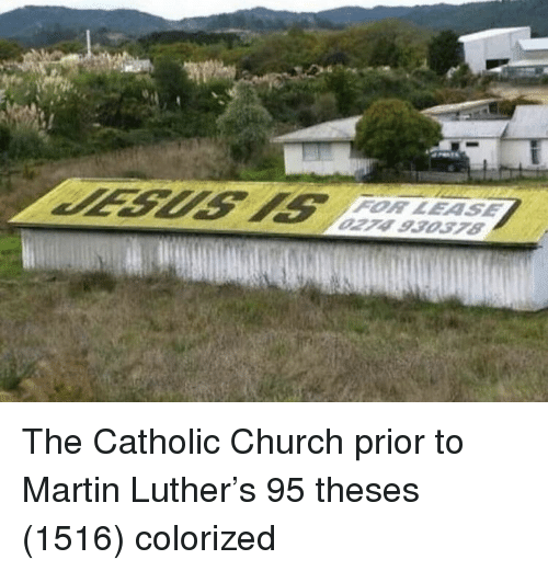 Church, Martin, and Martin Luther: FOR LEASE  274 930378 The Catholic Church prior to Martin Luther's 95 theses (1516) colorized
