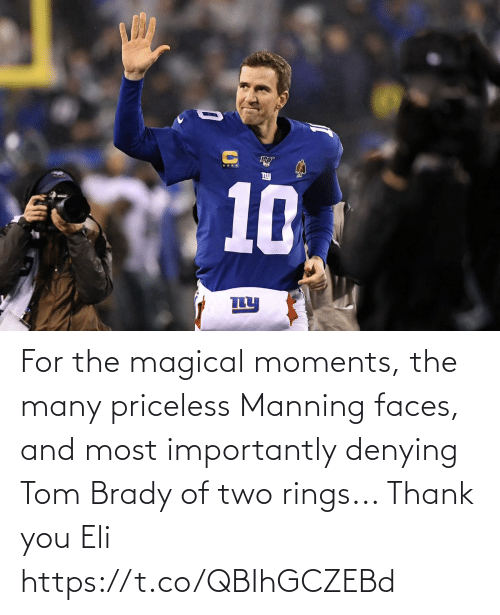 thank: For the magical moments, the many priceless Manning faces, and most importantly denying Tom Brady of two rings...   Thank you Eli https://t.co/QBIhGCZEBd