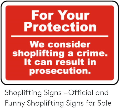 🐣 25+ Best Memes About Shoplifters Will Be Prostituted Sign