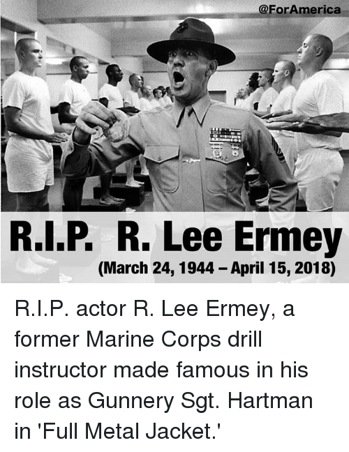Rlp R Lee Ermey March 24 1944 April 15 2018 Rip Actor R Lee Ermey