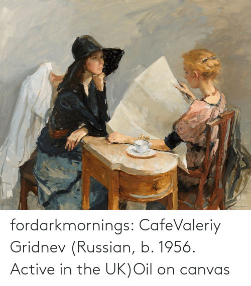 Russian: fordarkmornings:  CafeValeriy Gridnev (Russian, b. 1956. Active in the UK)Oil on canvas