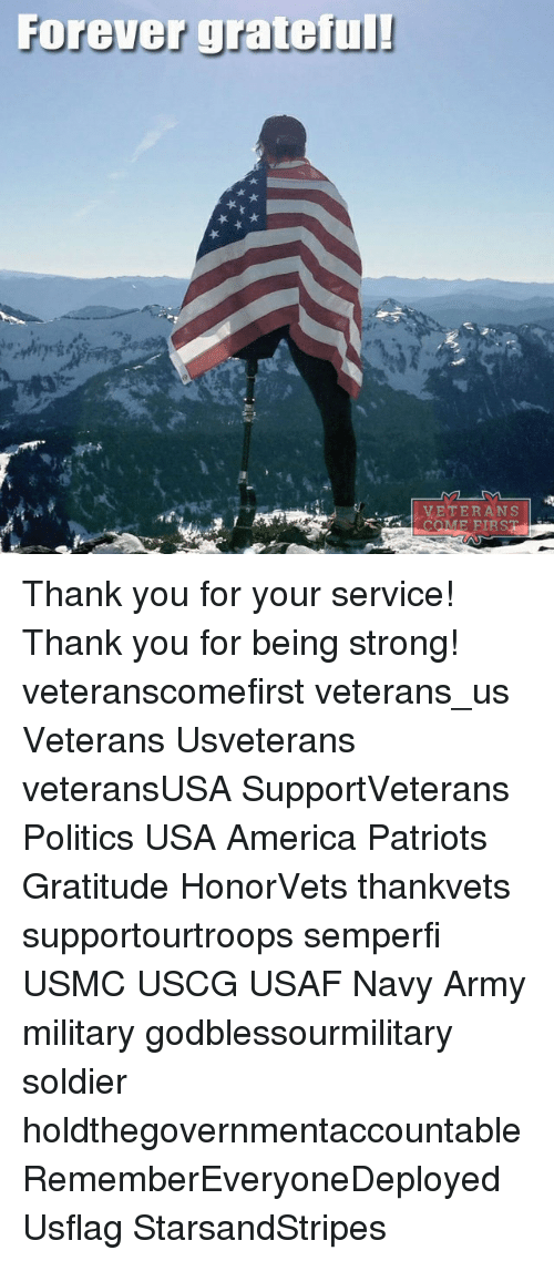 foreverly: Forever grateful!  VETERANS Thank you for your service! Thank you for being strong! veteranscomefirst veterans_us Veterans Usveterans veteransUSA SupportVeterans Politics USA America Patriots Gratitude HonorVets thankvets supportourtroops semperfi USMC USCG USAF Navy Army military godblessourmilitary soldier holdthegovernmentaccountable RememberEveryoneDeployed Usflag StarsandStripes