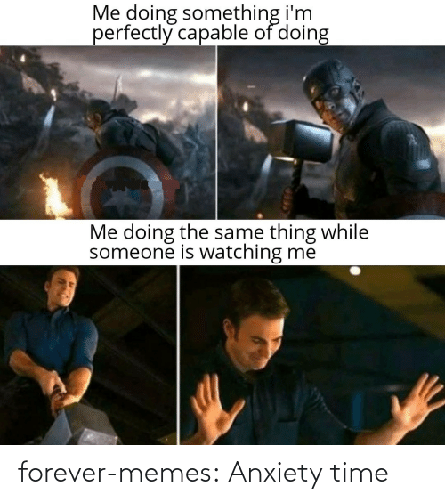 Forever: forever-memes:  Anxiety time