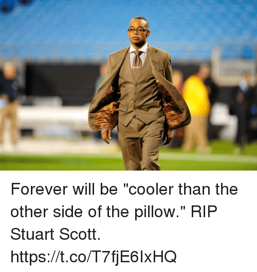 """Memes, Forever, and Stuart Scott: Forever will be """"cooler than the other side of the pillow."""" RIP Stuart Scott. https://t.co/T7fjE6IxHQ"""