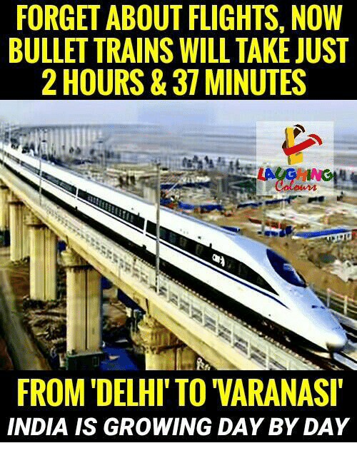 India, Indianpeoplefacebook, and Trains: FORGET ABOUT FLIGHTS, NOW  BULLET TRAINS WILL TAKE JUST  2 HOURS& 37 MINUTES  FROM DELHI'TO VARANASI  INDIA IS GROWING DAY BY DAY