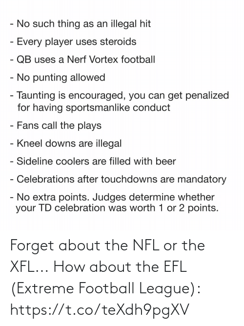 league: Forget about the NFL or the XFL...  How about the EFL (Extreme Football League): https://t.co/teXdh9pgXV