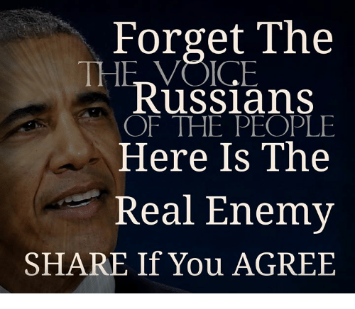 Memes, The Voice, and The Real: Forget The  Russians  THE VOICE  OF THE PEOPLE  Here Is The  Real Enemy  SHARE If You AGREE