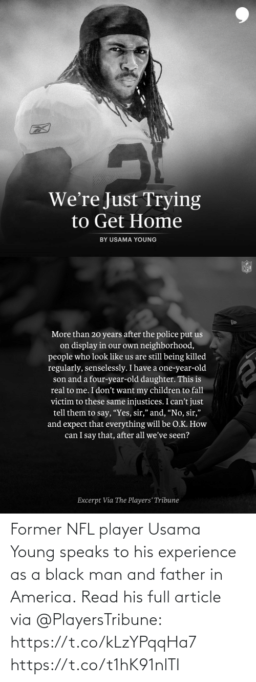 Young: Former NFL player Usama Young speaks to his experience as a black man and father in America.  Read his full article via @PlayersTribune: https://t.co/kLzYPqqHa7 https://t.co/t1hK91nlTI