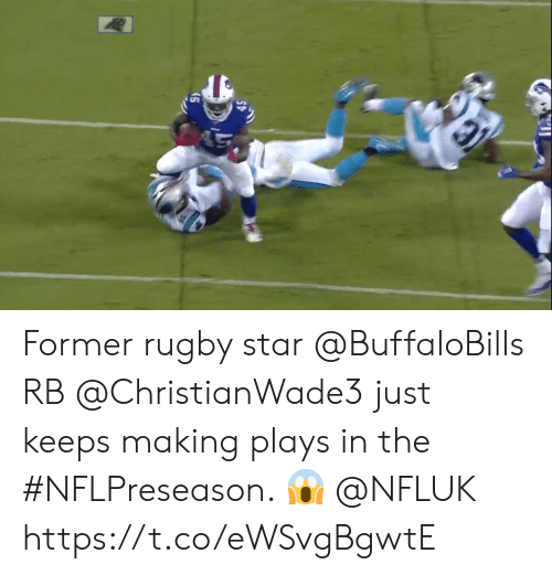 Memes, Star, and Rugby: Former rugby star @BuffaloBills RB @ChristianWade3 just keeps making plays in the #NFLPreseason. 😱 @NFLUK https://t.co/eWSvgBgwtE