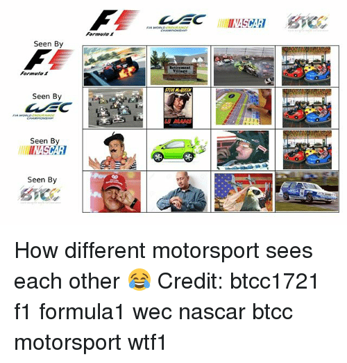 motorsport: Formeta  Seen By  Formuta  STEVE McOEEN  Seen By  E MARS  Seen By  INASCAR  Seen By How different motorsport sees each other 😂 Credit: btcc1721 f1 formula1 wec nascar btcc motorsport wtf1