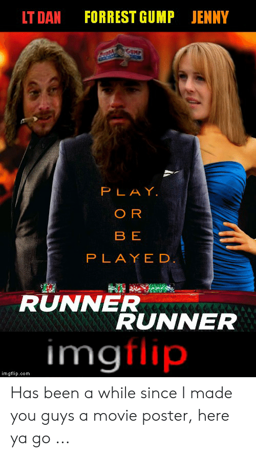 FORREST GUMP JENNY LT DAN GUMP PLAY OR BE PLAYED RUNNESUNNER