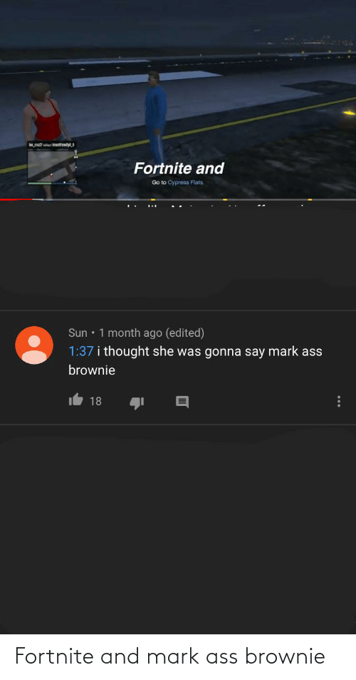 Brownie: Fortnite and mark ass brownie