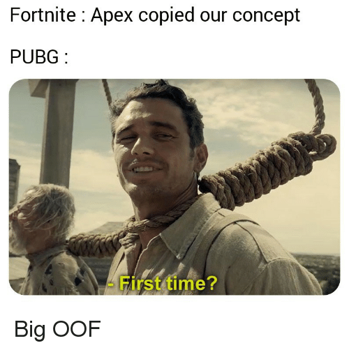 Apex, Time, and Big: Fortnite: Apex copied our concept  PUBG  First time? Big OOF