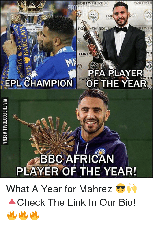 rti: FORTY-TH  FORTY-TH RD  FO  RTY-TH  RDS  TH  FORT  MA  PFA PLAYER  -TH  EPL CHAMPION FOR  THE YEAR  OF 3  BBC AFRICAN  PLAYER OF THE YEAR! What A Year for Mahrez 😎🙌 🔺Check The Link In Our Bio! 🔥🔥🔥
