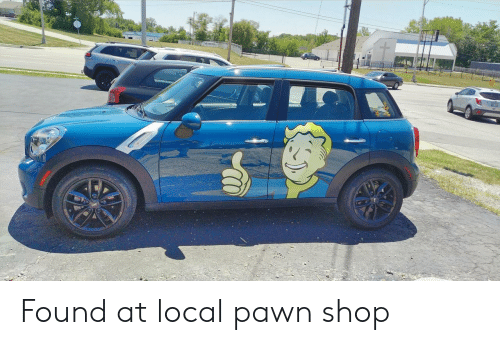 Local, Shop, and Pawn Shop: Found at local pawn shop