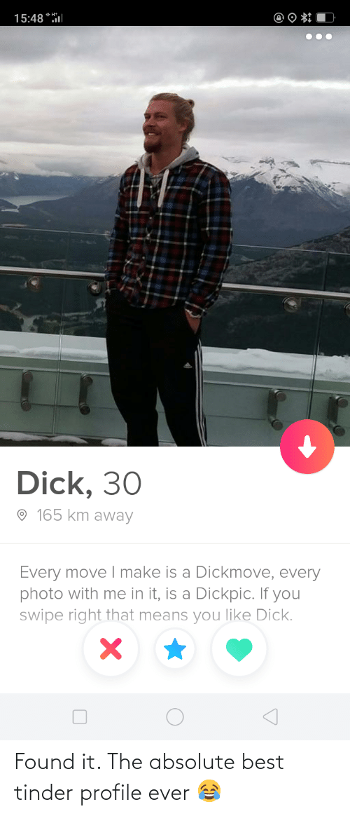 Absolute: Found it. The absolute best tinder profile ever 😂