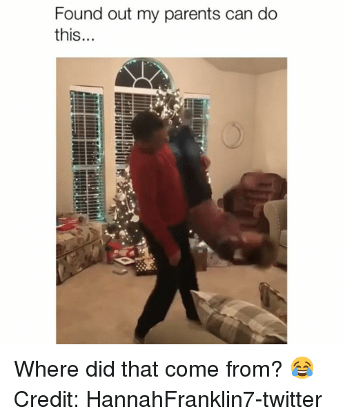 Memes, Parents, and Twitter: Found out my parents can do  IS Where did that come from? 😂 Credit: HannahFranklin7-twitter