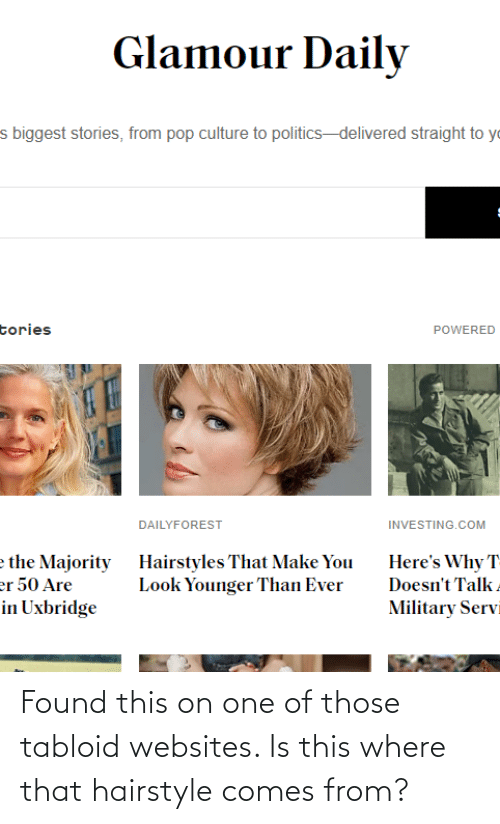 Reddit, One, and Websites: Found this on one of those tabloid websites. Is this where that hairstyle comes from?