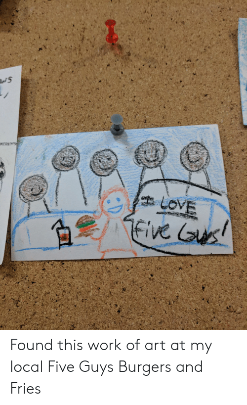 five guys: Found this work of art at my local Five Guys Burgers and Fries