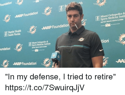 "aarp: Foundation  AARP Foundation  Miami O  ics &  Baptist Health  South Florida  AARP Foundation  Sports Medicine Instit  APTIST HEALTH SOUTH FLOIDA  Miami Orthopedics &  Sports Medicine Institute  undation  tion  AARP Foundation ""In my defense, I tried to retire"" https://t.co/7SwuirqJjV"