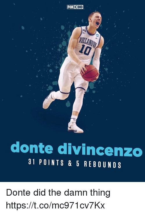 Divincenzo: FOX  CBB  donte divincenzo  31 POINTS & 5 REBOUNDS Donte did the damn thing https://t.co/mc971cv7Kx