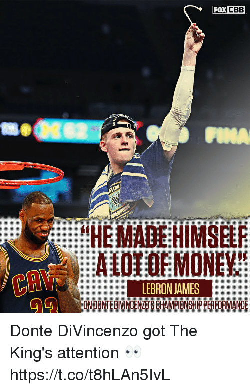 """Divincenzo: FOX CBB  """"HE MADE HIMSELF  A LOT OF MONEY""""  ON DONTE DIVINCENZO'S CHAMPIONSHIP PERFORMANCE  12  LEBRON JAMES Donte DiVincenzo got The King's attention 👀 https://t.co/t8hLAn5IvL"""