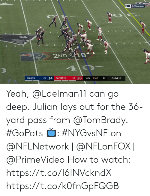 julian: FOX NETWORK  2ND 0  5-0 28  2-3 14  PATRIOTS  4:48  17  GIANTS  4th  2nd & 10 Yeah, @Edelman11 can go deep.  Julian lays out for the 36-yard pass from @TomBrady. #GoPats  📺: #NYGvsNE on @NFLNetwork | @NFLonFOX | @PrimeVideo How to watch: https://t.co/I6INVckndX https://t.co/k0fnGpFQGB