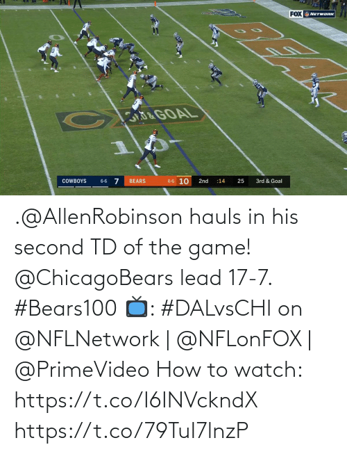 Dallas Cowboys: FOX NETWORK  &GOAL  6-6 10  BEARS  COWBOYS  2nd  25  3rd & Goal  6-6  :14 .@AllenRobinson hauls in his second TD of the game!  @ChicagoBears lead 17-7. #Bears100  📺: #DALvsCHI on @NFLNetwork | @NFLonFOX | @PrimeVideo How to watch: https://t.co/I6INVckndX https://t.co/79TuI7lnzP