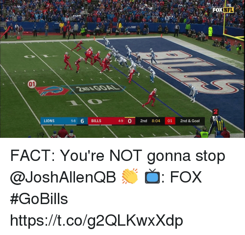 Memes, Nfl, and Goal: FOX  NFL  01  2  LIONS  5-8 6 BILLS  4-9 0 2nd 8:04 01 2nd & Goal FACT: You're NOT gonna stop @JoshAllenQB 👏  📺: FOX #GoBills https://t.co/g2QLKwxXdp