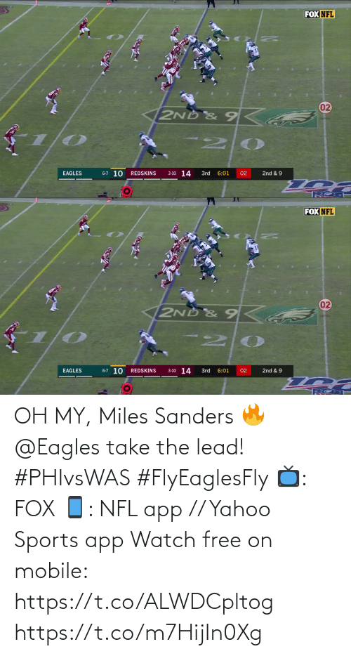 Sanders: FOX NFL  02  2ND &9Ka  6-7 10  3-10 14  EAGLES  6:01  02  2nd & 9  REDSKINS  3rd   FOX NFL  02  2ND & 9  6-7 10  3-10 14  EAGLES  6:01  2nd & 9  REDSKINS  3rd  02 OH MY, Miles Sanders 🔥  @Eagles take the lead! #PHIvsWAS #FlyEaglesFly  📺: FOX 📱: NFL app // Yahoo Sports app Watch free on mobile: https://t.co/ALWDCpltog https://t.co/m7HijIn0Xg