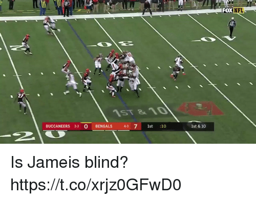 Football, Nfl, and Sports: FOX  NFL  1ST &10  BUCCANEERS 3-3 O BENGALS 43 7 1st :10  1st & 10 Is Jameis blind? https://t.co/xrjz0GFwD0