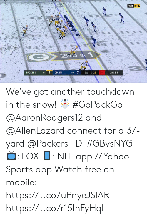 Memes, Nfl, and Sports: FOX NFL  2ND &1  8-3 7  2-9 7  GIANTS  02  2nd & 1  PACKERS  1st  1:23 We've got another touchdown in the snow! ☃️ #GoPackGo  @AaronRodgers12 and @AllenLazard connect for a 37-yard @Packers TD! #GBvsNYG  📺: FOX 📱: NFL app // Yahoo Sports app Watch free on mobile: https://t.co/uPnyeJSIAR https://t.co/r15InFyHql