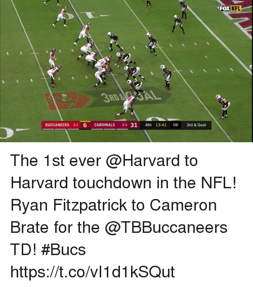 bucs: FOX  NFL  9,  3RD  BUCCANEERS 2-2 6 CARDINALS 2-3 31 4th 13:41 06 3rd & Goal The 1st ever @Harvard to Harvard touchdown in the NFL!  Ryan Fitzpatrick to Cameron Brate for the @TBBuccaneers TD! #Bucs https://t.co/vI1d1kSQut