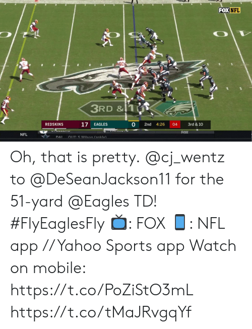 ankle: FOX NFL  90  3RD &1S  17  0  3rd &10  4:26  REDSKINS  EAGLES  2nd  04  FOX  NFL  OUT S Wilson (ankle  DAI Oh, that is pretty.  @cj_wentz to @DeSeanJackson11 for the 51-yard @Eagles TD! #FlyEaglesFly  📺: FOX 📱: NFL app // Yahoo Sports app  Watch on mobile: https://t.co/PoZiStO3mL https://t.co/tMaJRvgqYf