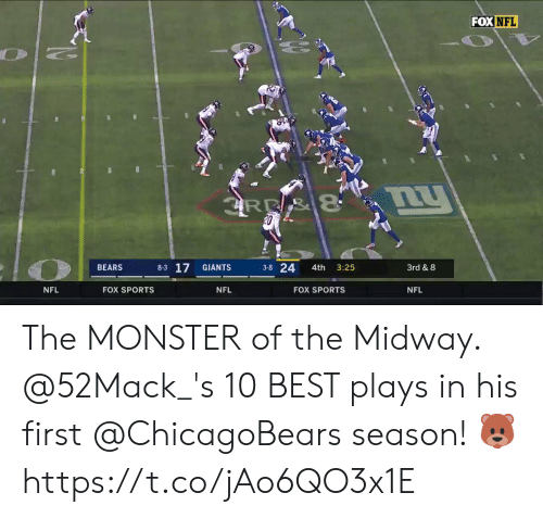 Memes, Monster, and Nfl: FOX NFL  BEARS  8-3 17  3-8 24 4th 3:25  3rd & 8  NFL  FOX SPORTS  NFL  FOX SPORTS  NFL The MONSTER of the Midway.   @52Mack_'s 10 BEST plays in his first @ChicagoBears season! 🐻 https://t.co/jAo6QO3x1E