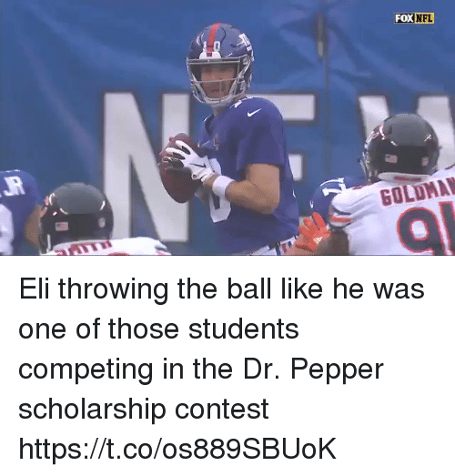 dr pepper: FOX  NFL Eli throwing the ball like he was one of those students competing in the Dr. Pepper scholarship contest https://t.co/os889SBUoK