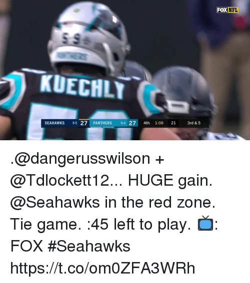 Memes, Nfl, and Game: FOX  NFL  KUECHLY  SEAHAWKS 5-5 27 PANTHERS 64 27 4th 1:08 21 3rd & 5 .@dangerusswilson + @Tdlockett12... HUGE gain.  @Seahawks in the red zone. Tie game. :45 left to play.  📺: FOX #Seahawks https://t.co/om0ZFA3WRh