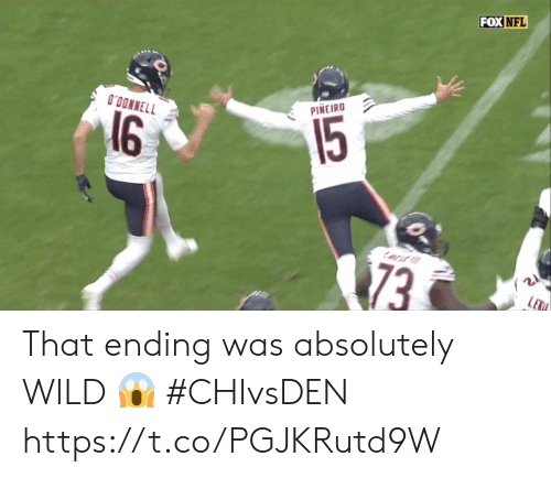 Lex: FOX NFL  O'DONNELL  PINEIRO  16  15  73  LEX That ending was absolutely WILD 😱  #CHIvsDEN https://t.co/PGJKRutd9W