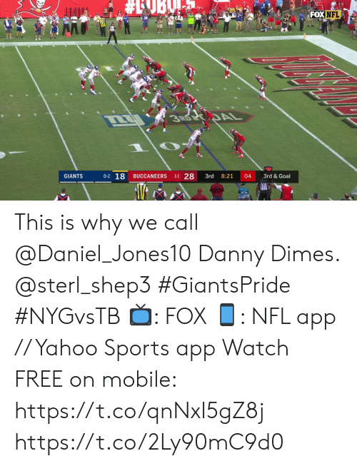 Memes, Nfl, and Sports: FOX NFL  RD DAL  0-2 18  1-1 28  GIANTS  BUCCANEERS  3rd  8:21  04  3rd &Goal This is why we call @Daniel_Jones10 Danny Dimes. @sterl_shep3 #GiantsPride #NYGvsTB  ?: FOX ?: NFL app // Yahoo Sports app Watch FREE on mobile: https://t.co/qnNxI5gZ8j https://t.co/2Ly90mC9d0