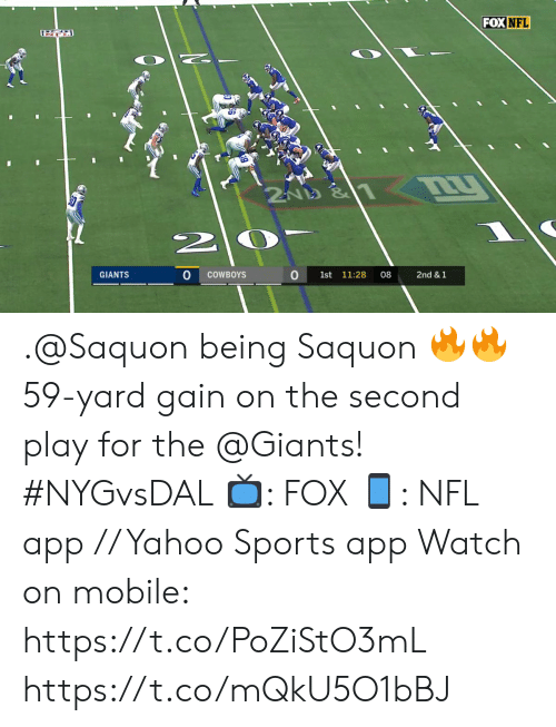 Dallas Cowboys, Memes, and Nfl: FOX NFL  U  2  GIANTS  COWBOYS  1st 11:28  08  2nd & 1  AV .@Saquon being Saquon 🔥🔥  59-yard gain on the second play for the @Giants! #NYGvsDAL  📺: FOX 📱: NFL app // Yahoo Sports app  Watch on mobile: https://t.co/PoZiStO3mL https://t.co/mQkU5O1bBJ
